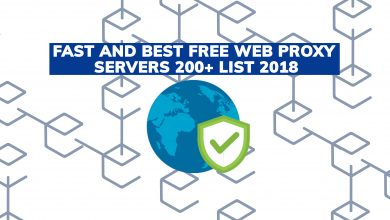 Photo of Fast and Best Free Web Proxy Servers 200+ List 2018