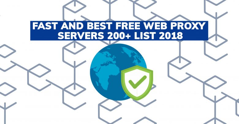 Fast and Best Free Web Proxy Servers 200+ List 2018 - FreeVPN Pro